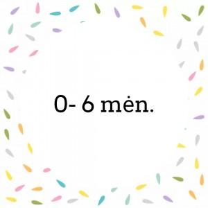 0 - 6 mėn.